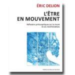 L'Etre en mouvement : réflexions philosophiques sur le vivant et ses manifestations