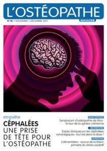Retrouvez nos enquêtes sur les céphalées dans L'ostéopathe magazine #10