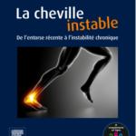 La cheville instable, de l'entorse récente à l'instabilité chronique
