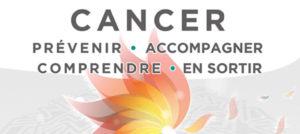 CANCER : Prévenir, Accompagner, Comprendre, en Sortir @ Centre de Congrès DIAGORA Labège