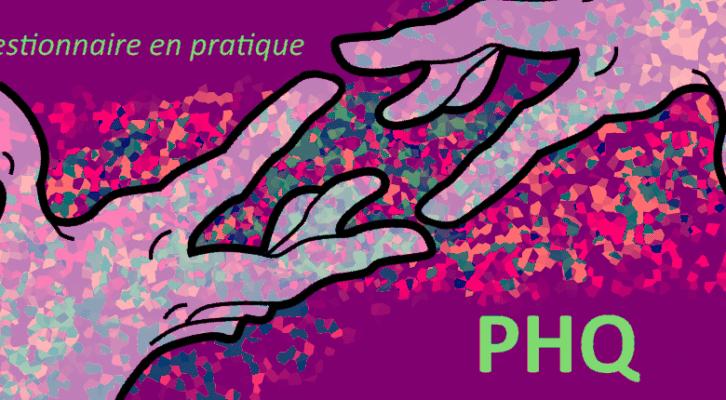 Mesurer l'anxiété et la dépression par le(s) PHQ(-2, 4, 8, 9, 12, 15, A)